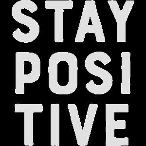Stay Positive – Bleib positiv
