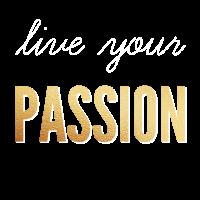 Lebe deine Leidenschaft