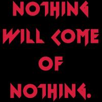 Nichts wird von nichts kommen