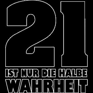 21 ist nur die halbe Wahrheit