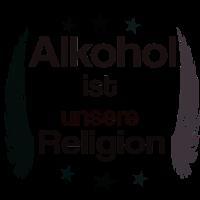 alkohol ist unsere religion 2