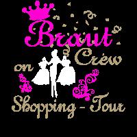 Braut Crew Shopping Tour Junggesellin Geschenk JGA