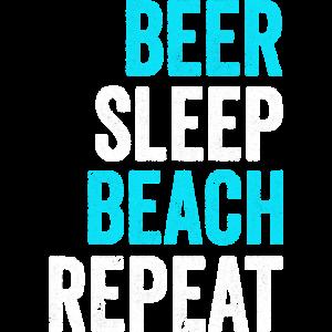 BEER SLEEP BEACH REPEAT lustiges Geschenk Party