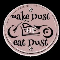 make dust or eat dust