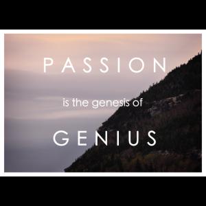 Leidenschaft - der Ursprung des Genius