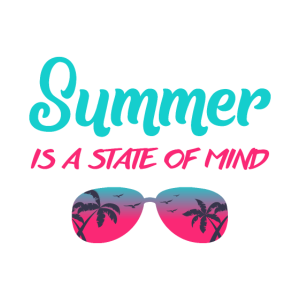 Summer Is A State Of Mind - Summer Feelings