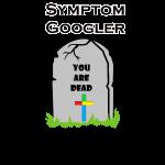 Symptom Googler - You Are Dead