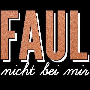 Faul | Nicht bei mir