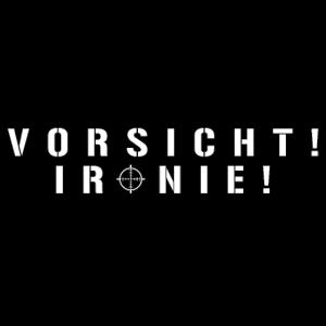 VORSICHT IRONIE (w)