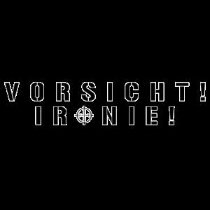 VORSICHT IRONIE (b)