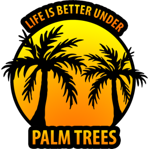 Life is better under PALM TREES
