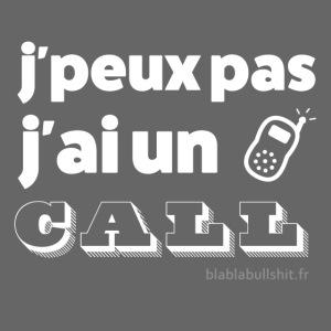 J'peux pas j'ai un call