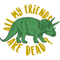 all my friends are dead?