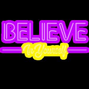 Glaube an dich