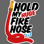 Hold my fire hose comic style