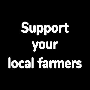 Support Your Local Farmer Bauer Bauernhof Agrar