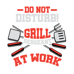 Do not disturb grill sergeant at work