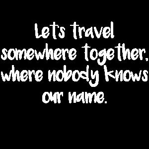 Lass uns zusammen reisen - Liebe auf Reisen