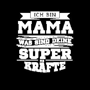 Ich bin eine Mama, was sind deine Superkräfte?
