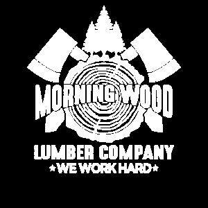 Morning Wood Lumber Company We Work Hard