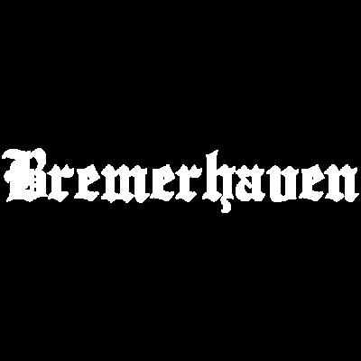 Bremerhaven - Schriftzug Bremerhaven auf Deinem T-Shirt oder Hoodie. - Bremerhaven,fishtown,Stadt,city