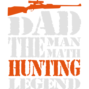 dad the man the math the hunting legend