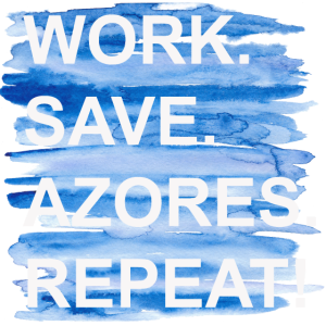 Work Save Azores Repeat