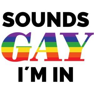 Hört sich Schwul an, bin dabei | Humor | Pride