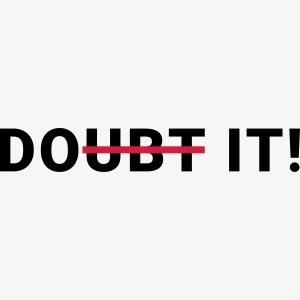 Doubt it! - Bezweifle es!