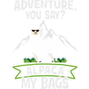 Adventure, You Say? Alpaca My Bags - Reisen Urlaub