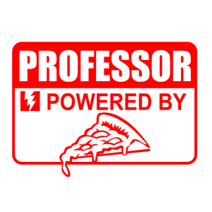 Professor Powered By Pizza