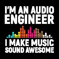 I'm an Audio Engineer