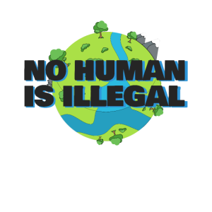 No Human Is illegal - Anti Racism Women | Men