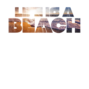 Life is a Beach - Sommer / Sonne / Strand