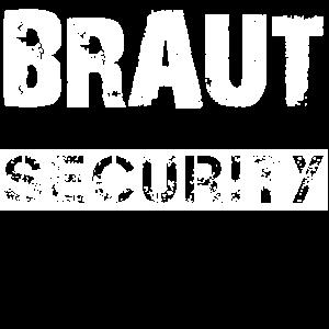 Braut Security - Junggesellin Brautjungfer