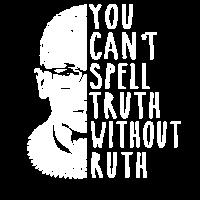 Du kannst die Wahrheit nicht ohne Ruth buchstabieren