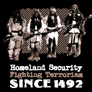 Native Americans Warriors Homeland Security 1492