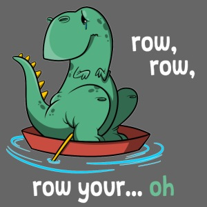 T-Rex - Row your... oh Lustiges Dino Design