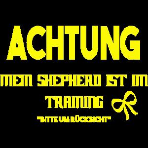 Achtung mein Shepherd ist im Training