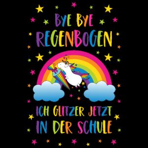 Einschulung Einhorn Bye Bye Regenbogen Schule