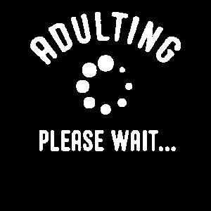 Erwachsen werden Bitte warten