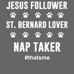 Jesus follower ST. bernard lover nap taker shirt