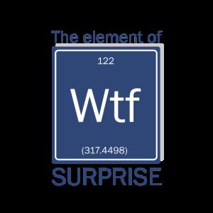 Das Element WTF Überraschung