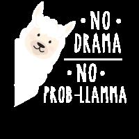 Kein Drama Kein Prob-Lama - Lamas - Alpaka