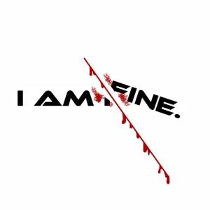 I AM FINE Design mit Schnitt, Depression, Cut