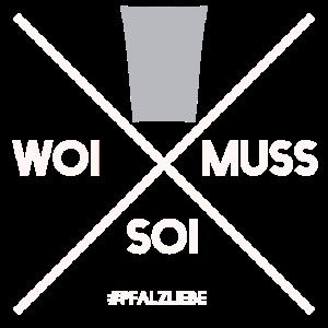 Weinschorle Woi muss soi Pfalz