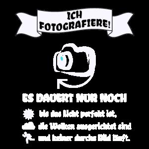 Ich fotografiere!
