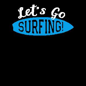 Lass Uns Surfen Gehen Surfer Geschenk