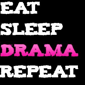 Eat Sleep Drama Repeat Dramaqueen Shirt