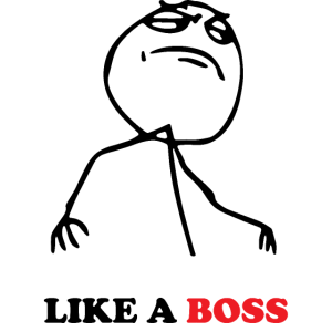 like a boss - Wie ein boss - meme